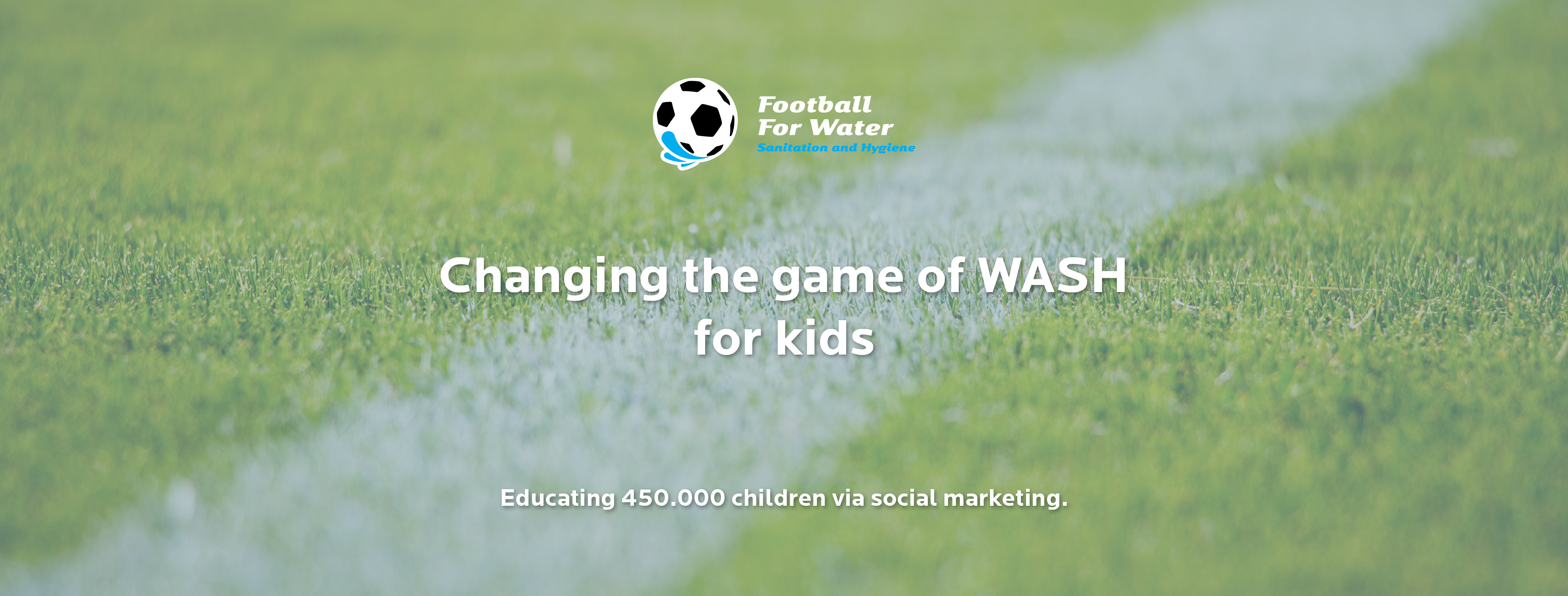 Meaningful marketing for Football for Water